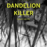 The Dandelion Killer | Cover Design: Trey Moseley